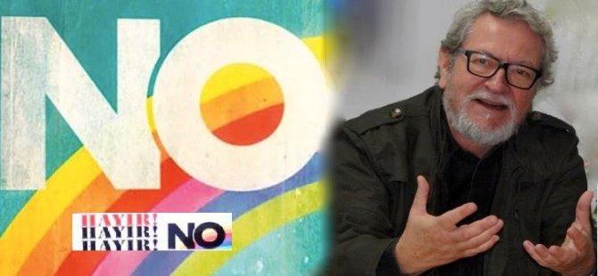 'No' kampanyasının yaratıcısından 'Hayır' desteği