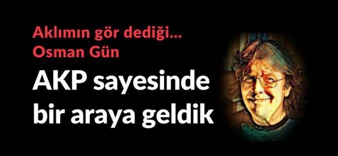 AKP sayesinde bir araya geldik