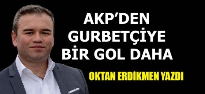 AKP'den gurbetçiye bir gol daha
