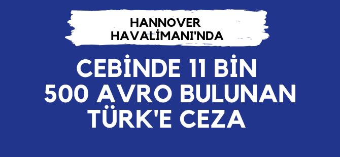 Yanında  11 bin 500 avro bulunan Türk'e ceza