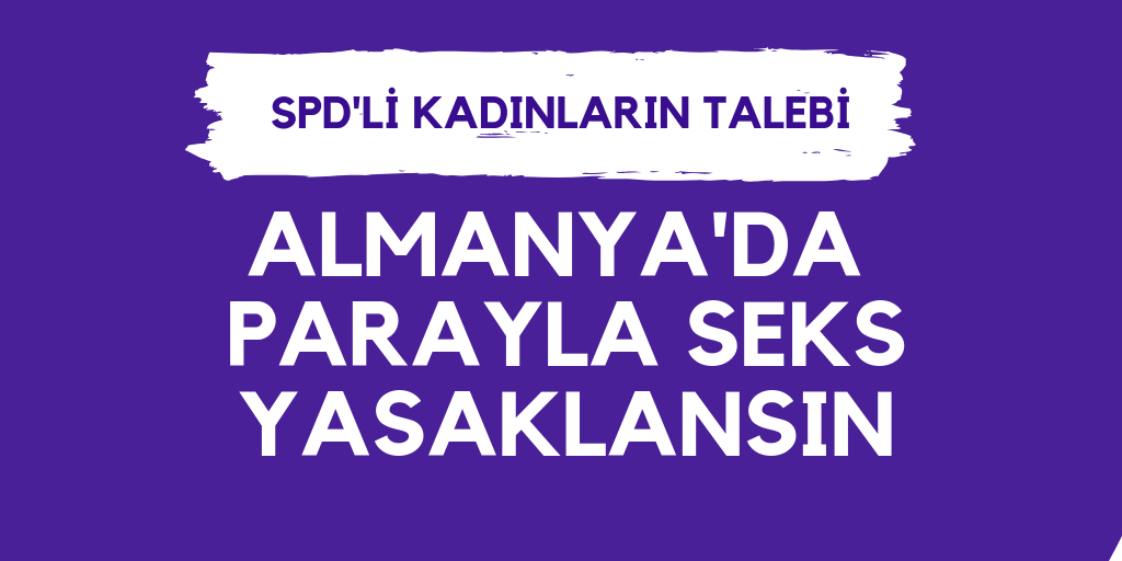 SPD'li kadınlar: Fuhuş yasaklansın