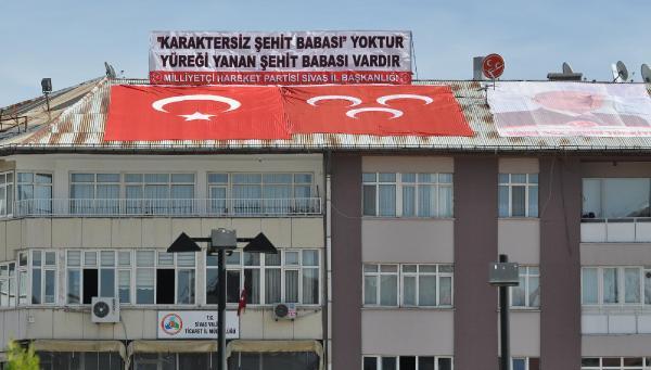 MHP'den yeni pankart: Karaktersiz şehit babası yoktur, canı yanan şehit babası vardır