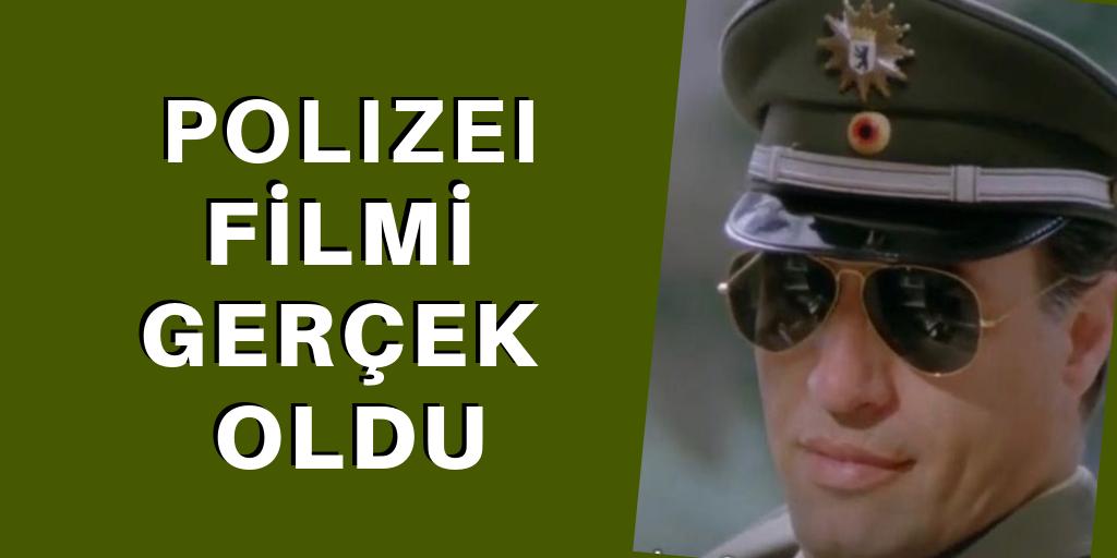 Polizei filmi gerçek oldu