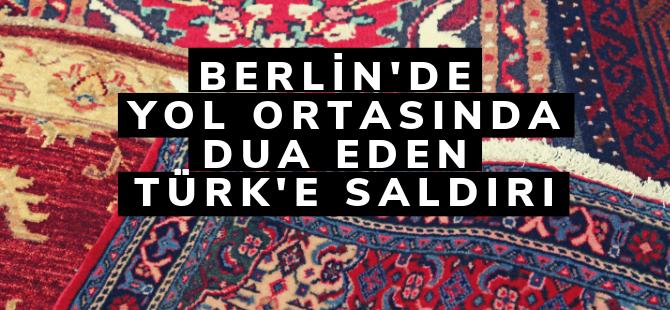 Berlin'de dua eden Türk'e saldırı