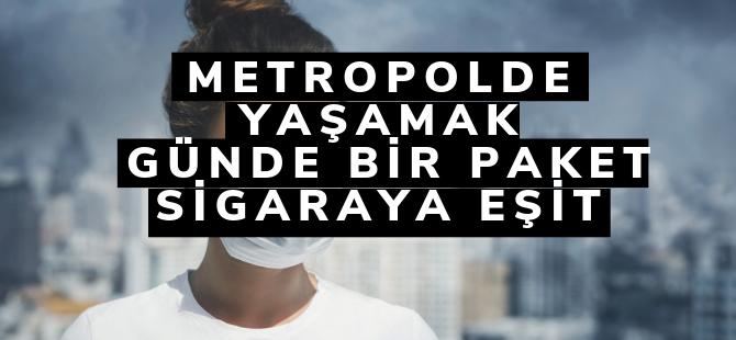 Hava kirliliği günde 1 paket sigara kadar zararlı