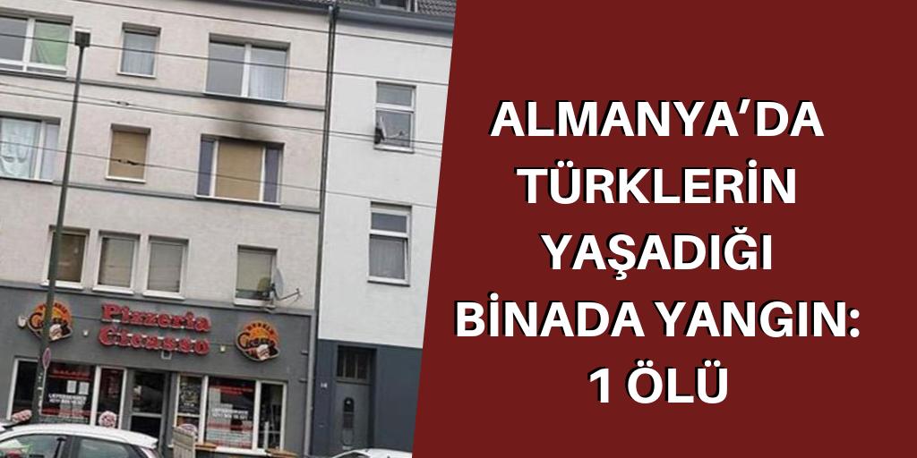 Almanya'da Türklerin yaşadığı binada yangın