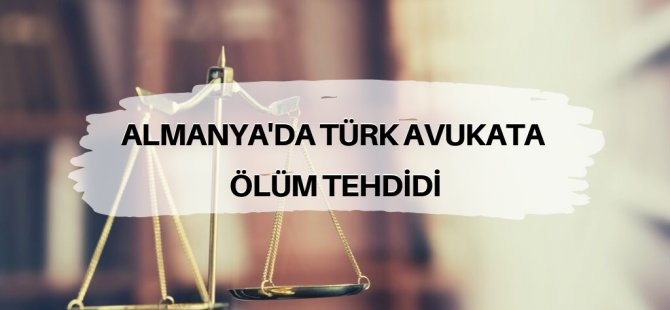 Almanya'daki Türk avukata ölüm tehdidi