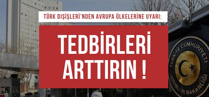 Türk Dışişleri'nden Avrupa ülkelerine uyarı
