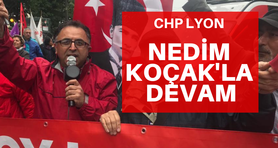 CHP Lyon, Nedim Koçak'la devam