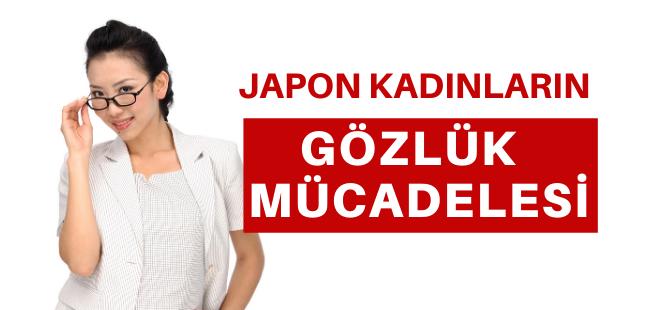 Japon kadınların gözlük mücadelesi