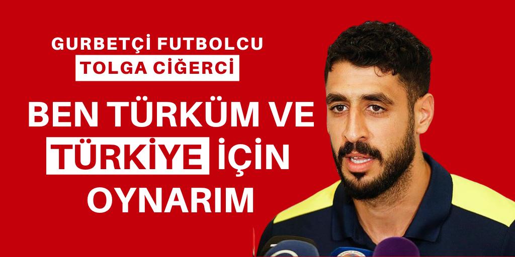 """""""Ben Türküm ve Türkiye için oynarım"""""""