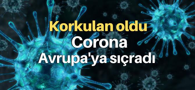 Korkulan oldu: Corona Avrupa'ya sıçradı