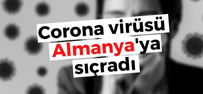 Corona virüsü Almanya'ya sıçradı