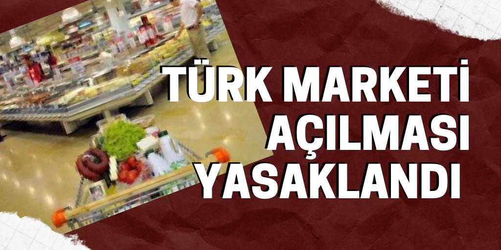 Avusturya'da Türk marketi açılması yasaklandı