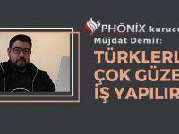 'Türklerle çok güzel iş yapılır'