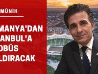 Almanya'dan İstanbul'a otobüs kaldıracak