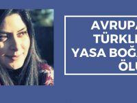 Avrupalı Türkleri yasa boğan ölüm