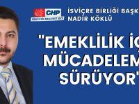 """""""Emeklilik için mücadelemiz sürüyor"""""""