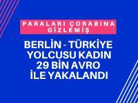29 bin avroyla Türkiye'ye giderken yakalandı