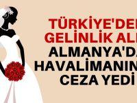 Türkiye'den gelinlik getirene ceza