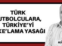 Türk futbolculara, Türkiye'yi 'like'lama yasağı