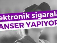 Elektronik sigara, kanser yapıyor