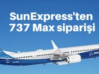 SunExpress'ten 737 Max siparişi