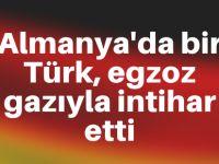 Almanya'da bir Türk, egzozla intihar etti