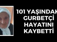 101 yaşındaki gurbetçi öldü
