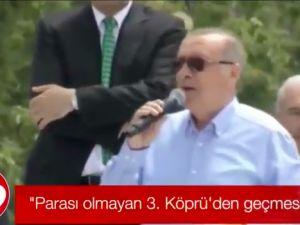 Erdoğan: Parası olmayan 3. Köprü'den geçmesin
