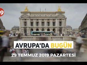 Avrupa'da Bugün (29 Temmuz 2019)